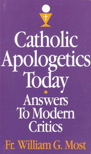 9780895553058: Catholic Apologetics Today: Answers to Modern Critics