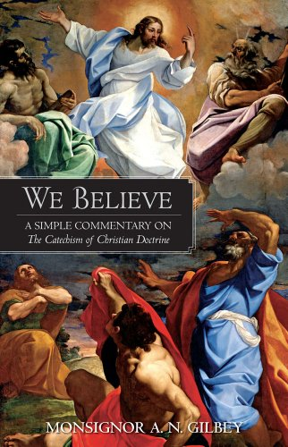 9780895553164: We Believe: A Simple Commentary on the Catechism of Christian Doctrine Approved by the Archbishops and Bishops of England and Wales