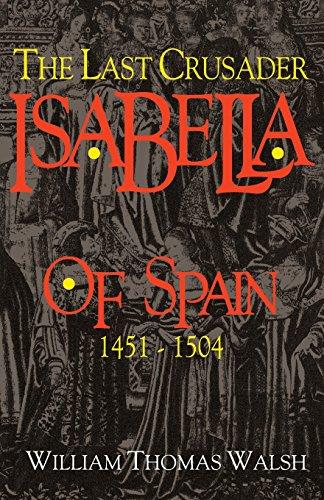 9780895553201: Isabella Of Spain: The Last Crusader (1451-1504)