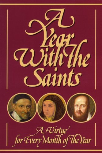 9780895553393: A Year With The Saints: Twelve Christian Virtues in the Lives and Writings of the Saints