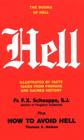 Hell: The Dogma of Hell, Illustrated by: F. X. Schouppe,