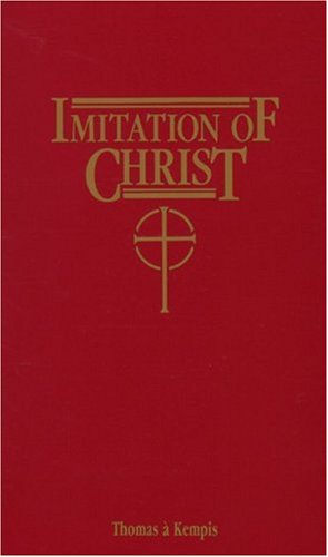 The Imitation of Christ : Illustrated With: Thomas A. Kempis