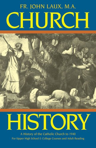 9780895553492: Church History: A Complete History of the Catholic Church to the Present Day for High School, College and Adult Reading