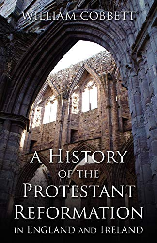9780895553539: A History of the Protestant Reformation in England and Ireland