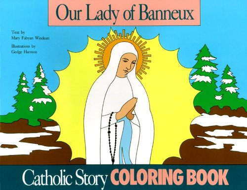 Our Lady of Banneux Coloring Book: A Catholic Story Coloring Book (0895553643) by Windeatt