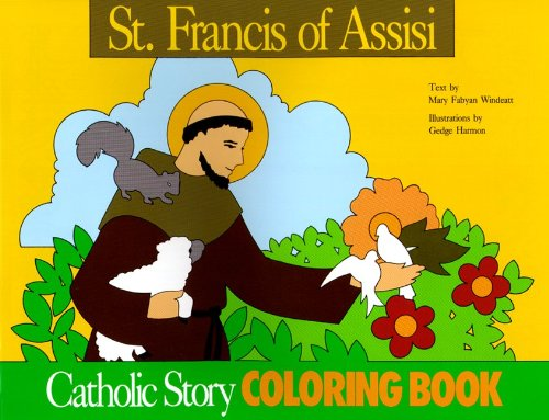 St. Francis of Assisi Coloring Book: A Catholic Story Coloring Book (0895553686) by Windeatt