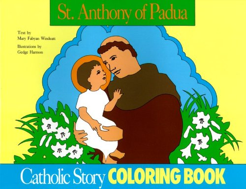 St. Anthony of Padua Coloring Book: A Catholic Story Coloring Book: Windeatt