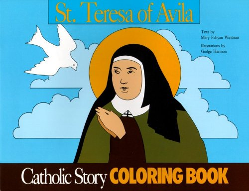 St. Teresa of Avila Coloring Book: A Catholic Story Coloring Book (0895553724) by Windeatt