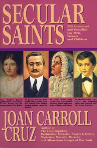 9780895553836: Secular Saints: Two Hundred Fifty Canonized and Beatified Lay Men, Women and Children