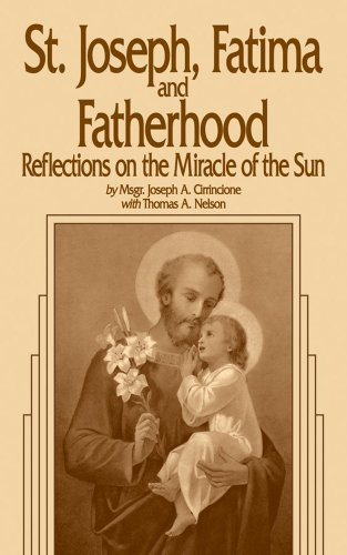 9780895553843: St. Joseph, Fatima and Fatherhood: Reflections on the Miracle of the Sun