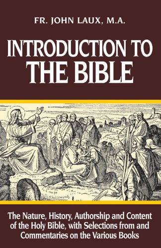 Introduction to the Bible : The Nature,: John Laux