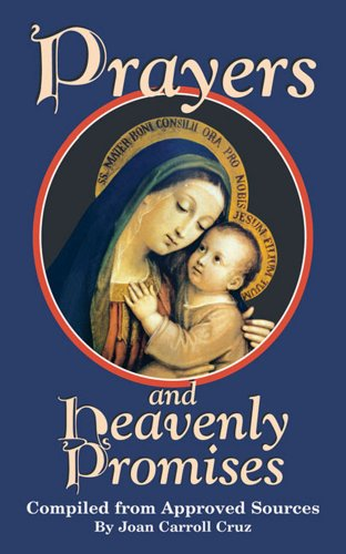 Prayers and Heavenly Promises: Compiled from Approved Sources: Cruz, Joan C.