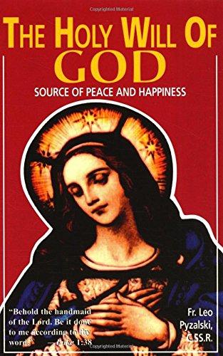 The Holy Will Of God: Source of: Pyzalski C.SS.R., Leo