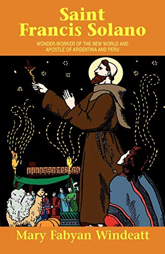 9780895554314: St. Francis Solano: Wonder Worker of the New World and Apostle of Argentina and Peru (Saints Lives)