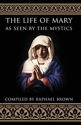 9780895554369: The Life of Mary As Seen By the Mystics