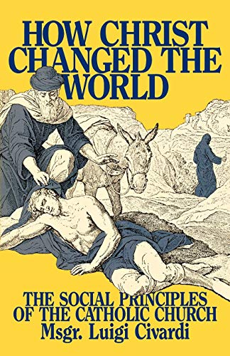 9780895554437: How Christ Changed the World