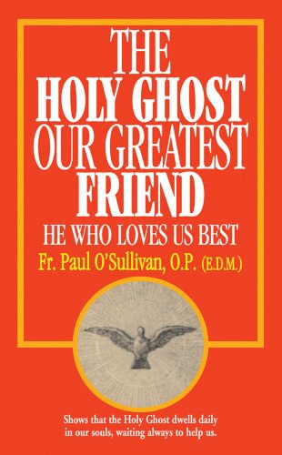 9780895554482: The Holy Ghost our greatest friend