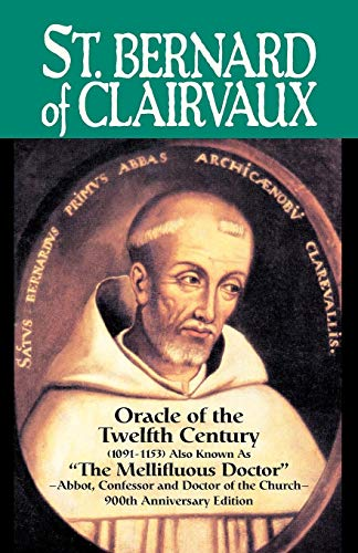St. Bernard of Clairvaux, Oracle of the Twelfth Century (1091-1153) Also known as