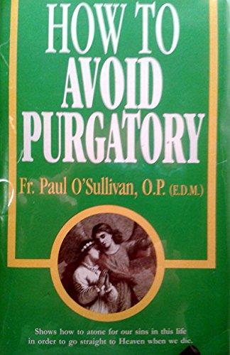 How to Avoid Purgatory: Father Paul O'Sullivan,