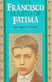 Ven. Francisco Marto of Fatima: Cirrincione, Joseph A