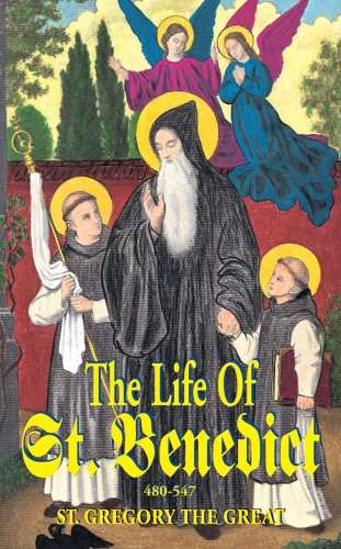9780895555120: The Life of St. Benedict: The Great Patriarch of the Western Monks (480-547 A.D.)