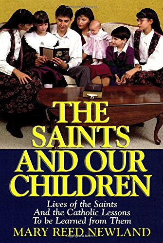9780895555175: The Saints and Our Children: The Lives of the Saints and Catholic Lessons to be Learned