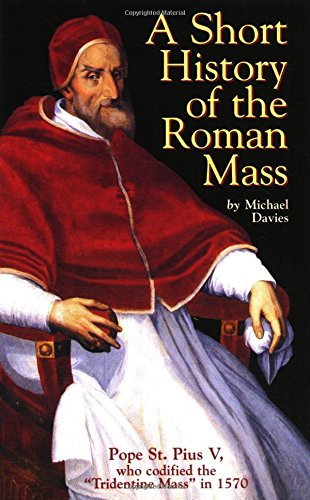 9780895555465: A Short History of the Roman Mass