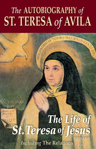 9780895556035: The Autobiography of St. Teresa of Avila Including the Relations: The Life of St. Teresa of Jesus