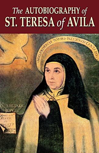9780895556035: The Autobiography of St. Teresa Of Avila: The Life of St. Teresa of Jesus