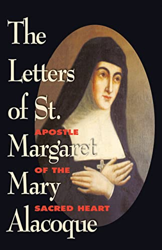 9780895556059: The Letters of St. Margaret Mary Alacoque: Apostle of Devotion to the Sacred Heart