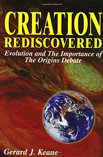 9780895556073: Creation Rediscovered: Evolution and the Importance of the Origins Debate