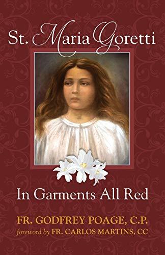 St. Maria Goretti: In Garments All Red: Poage, CP Fr.
