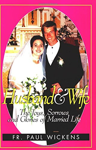 9780895556455: Husband and Wife: The Joys, Sorrows and Glories of Married Life