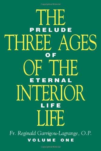 The Three Ages of the Interior Life: Rev. Reginald Garrigou-Lagrange