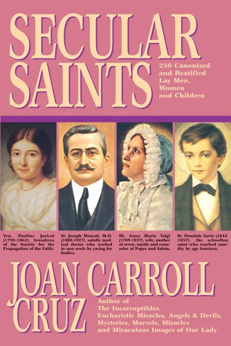 Secular Saints : 250 Canonized and Beatified Lay Men, Women and Children