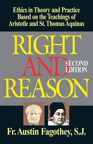 Right And Reason: Ethics in Theory and: Fagothey, Austin