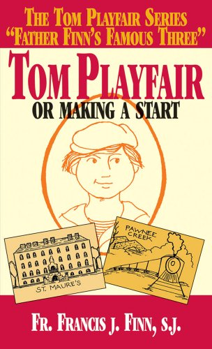 9780895556707: Tom Playfair: Or Making a Start