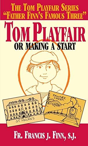 9780895556707: Tom Playfair: Or Making a Start