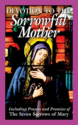 9780895557261: Devotion to the Sorrowful Mother: Including Prayers And Promise Of The Seven Sorrows Of Mary