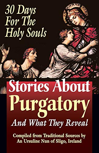 9780895557995: Stories about Purgatory & What They Reveal: 30 Days for the Holy Souls