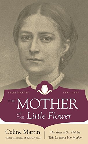 9780895558114: The Mother of the Little Flower: The Sister of St. Therese Tells Us about Her Mother
