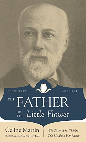 9780895558121: The Father of the Little Flower: Louis Martin, 1823-1894