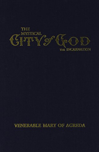 9780895558275: THE MYSTICAL CITY OF GOD: VOLUME II-THE INCARNATION...THE DIVINE HISTORY AND LIFE OF THE VIRGIN MOTHER OF GOD