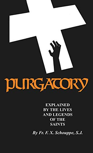 9780895558312: Purgatory: Explained by the Lives and Legends of the Saints