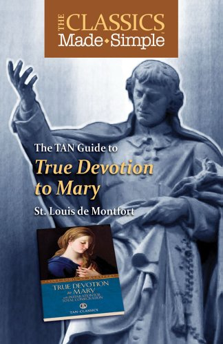 The TAN Guide to True Devotion to Mary: Montfort, Louis De