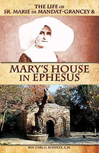 9780895558701: The Life of Sr. Marie de Mandat-Grancey & Mary's House in Ephesus