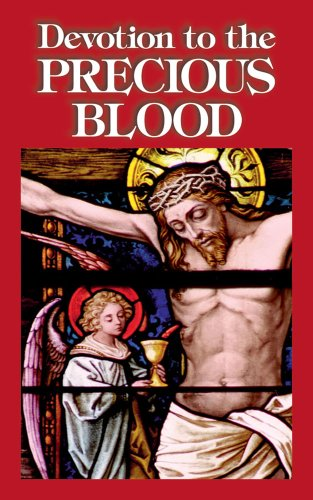 Devotion to the Precious Blood: Including Prayers: Benedictine Convent of