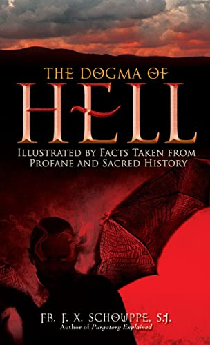 Dogma of Hell: Illustrated by Facts Taken: REV Fr F