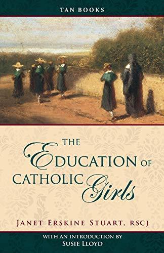 9780895559074: The Education of Catholic Girls