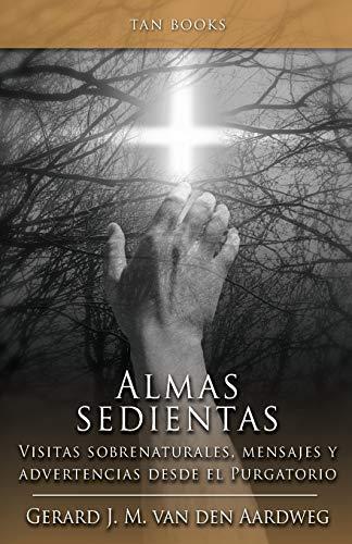 9780895559098: Alma Sedientas: Visitas Sobrenaturales, Mensajes y Advertencias Desde el Purgatorio
